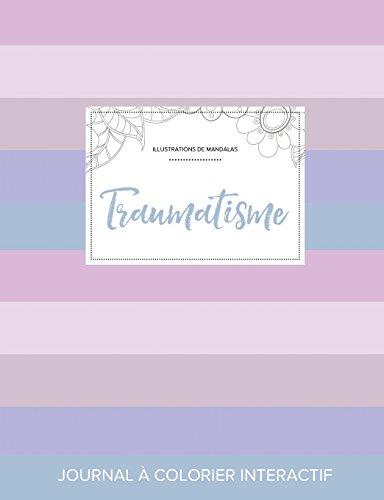Journal de Coloration Adulte: Traumatisme (Illustrations de Mandalas, Rayures Pastel) par Courtney Wegner
