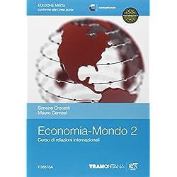 Economia mondo. Per le Scuole superiori. Con espansione online: 2