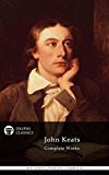 Delphi Complete Works of John Keats (Illustrated) (Delphi Poets Series Book 1) (English Edition)