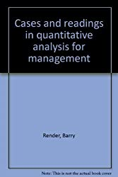 Cases and readings in quantitative analysis for management