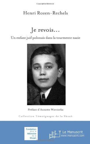 Je revois... Un enfant juif polonais dans la tourmente nazie