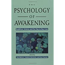 The Psychology of Awakening: Buddhism, Science, and Our Day-to-Day Lives by Gay Watson (2000-02-01)