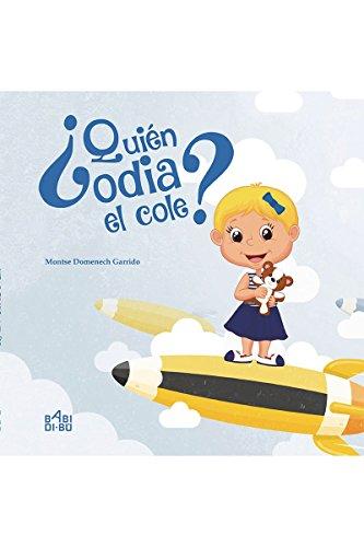 Descargar Libro ¿Quién odia el cole? de Montse Domenech Garrido