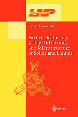 Particle Scattering, X-Ray Diffraction, and Microstructure of Solids and Liquids (Lecture Notes in Physics, Band 610)