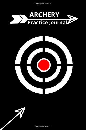 Archery Practice Journal: The Perfect Notebook for Keeping Records of Rounds, Distance and Stats for All Archery Lovers