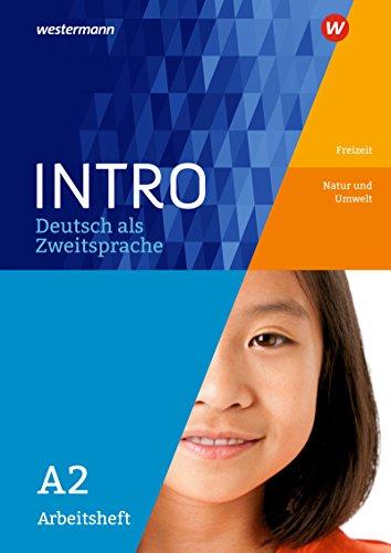 INTRO Deutsch als Zweitsprache: Arbeitsheft A2: Freizeit / Natur und Umwelt