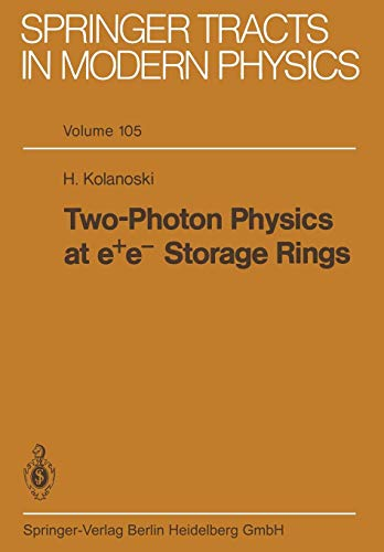 Two-Photon Physics at e+ e- Storage Rings (Springer Tracts in Modern Physics, Band 105) -