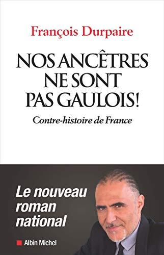 Nos ancetres ne sont pas Gaulois !