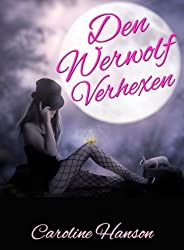 Den Werwolf Verhexen (German Edition)