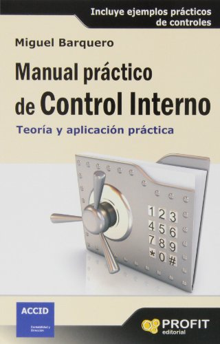 Manual Práctico De Control Interno por Miguel Barquero Royo
