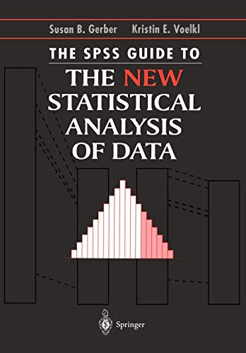 The SPSS Guide to the New Statistical Analysis of Data: By T.W. Anderson and Jeremy D. Finn (Springer Lab Manual) (Standard-prozess-labs)