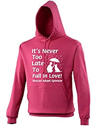 It's Never Too Late To Fall In Love - Rescue-Sponsor-Adopt - Novelty Animal Lovers Hoodie