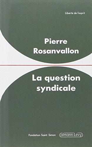 La Question syndicale : Histoire et avenir d'une forme sociale