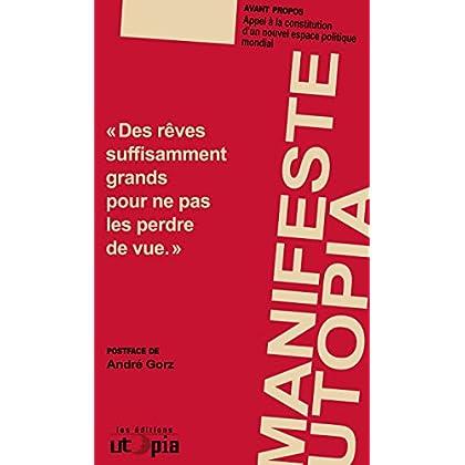 Le manifeste Utopia: Deuxième édition augmentée et réactualisée