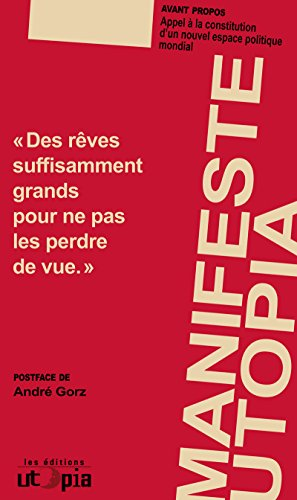 Le manifeste Utopia: Deuxième édition augmentée et réactualisée por Mouvement Utopia