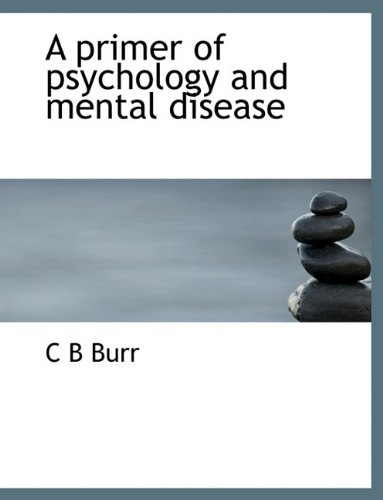 A primer of psychology and mental disease