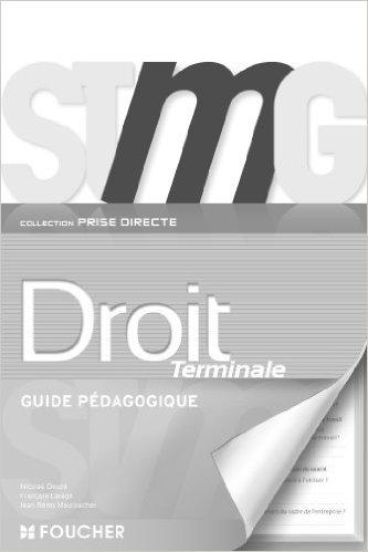 Prise directe Droit Tle Bac STMG G.P de Jean-Rémy Mautouchet,François Laragé,Nicolas Deuzé ( 16 avril 2013 )