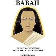 Babaji et la tradition du Kriya Yoga des 18 Siddhas
