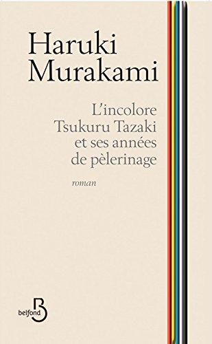 L'incolore Tsukuru Tazaki et ses années de pèlerinage par Haruki Murakami