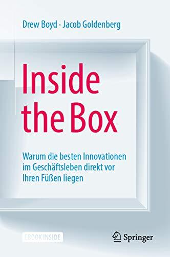 Inside the Box: Warum die besten Innovationen im Geschäftsleben direkt vor Ihren Füßen liegen