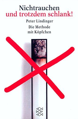 Nichtrauchen und trotzdem schlank!: Die Methode mit Köpfchen -