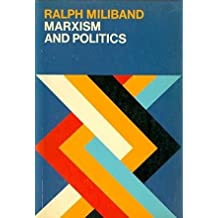 Marxism and Politics (Marxist Introductions) by Ralph Miliband (1978-02-16)