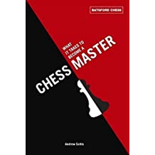 What It Takes to Become a Chess Master (Batsford Chess) by Andrew Soltis (2012-04-03)