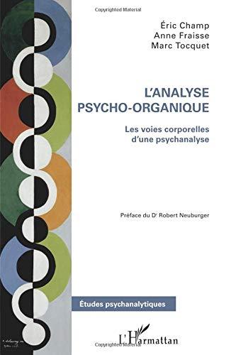 ANALYSE PSYCHO ORGANIQUE LES VOIES CORPORELLES D'UNE