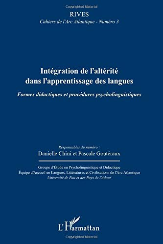 Integration de l'Alterite Dans l'Apprentissage des Langues Formes Didactiques et Procédures Psycholi