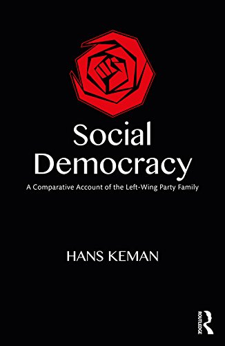 Social Democracy: A Comparative Account of the Left-Wing Party Family (English Edition) por Hans Keman