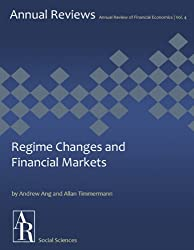 Regime Changes and Financial Markets (Annual Review of Financial Economics Book 4) (English Edition)