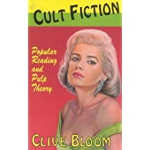 Cult Fiction: Popular Reading and Pulp Theory by Clive Bloom (1998-06-15)