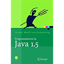 Programmieren in Java 1.5: Ein kompaktes, interaktives Tutorial (Xpert.press)