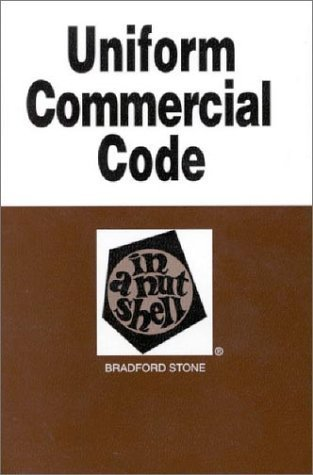 Uniform Commercial Code in a Nutshell (In a Nutshell (West Publishing)) by Tanya Stone (2001-12-01)