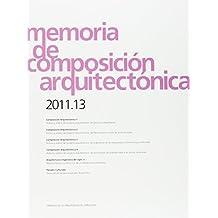 Memoria de composición arquitectónica 2011.13 (Arquitectura)