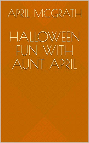 Halloween Fun with Aunt April (English Edition)