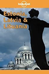 Lonely Planet Estonia, Latvia & Lithuania (Scandinavian and Baltic Europe) by Nicola Williams (2000-05-03)