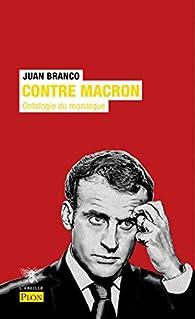 Contre Macron par Juan Branco