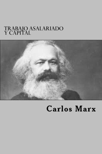 Trabajo Asalariado Y Capital por Carlos Marx