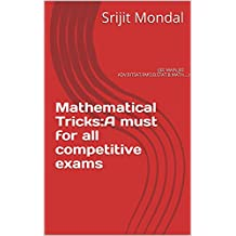Mathematical Tricks:A must for all competitive exams: (JEE MAIN,JEE ADV,BITSAT,RMO,B.STAT,B.MATH,...)