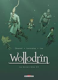 Wollodrïn, tome 10 : Les Derniers Héros 2/2 par David Chauvel