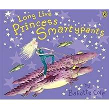 [(Long Live Princess Smartypants)] [Author: Babette Cole] published on (August, 2005)