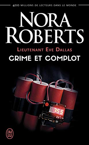 Lieutenant Eve Dallas (Tome 47) - Crime et complot (NORA ROBERTS PO)