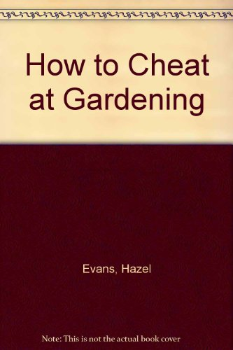 How to Cheat at Gardening
