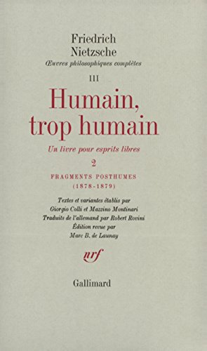 Humain, trop humain II. Fragments posthumes (1878-1879)