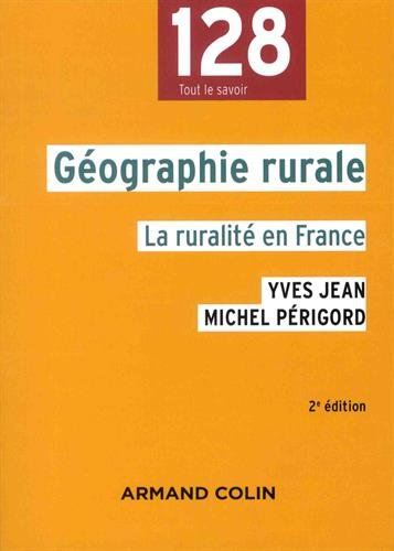 Géographie rurale - 2e éd. - La ruralité en France par Yves Jean
