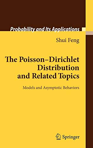 The Poisson-Dirichlet Distribution and Related Topics: Models and Asymptotic Behaviors (Probability and Its Applications)