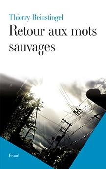 Retour aux mots sauvages (Littérature Française) par [Beinstingel, Thierry]