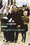 Magda Goebbels - Approche d'une vie