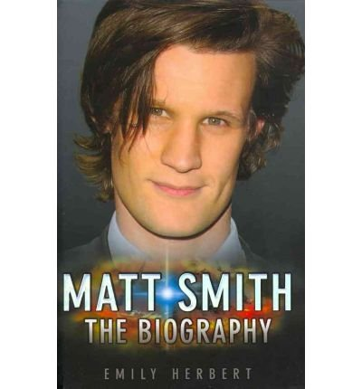 [(Matt Smith: The Biography)] [Author: Emily Herbert] published on (April, 2011)